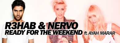 Foto para noticia - R3hab - Nervo - Ready For The Weekend