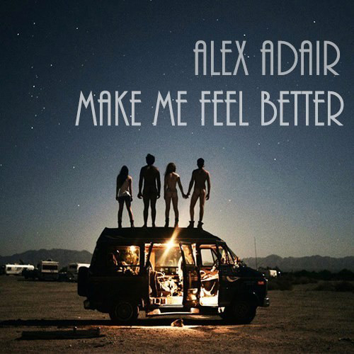 Carátula de Alex Adair - Make Me Feel Better