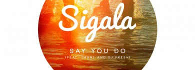 Foto para noticia - Sigala - Say You Do