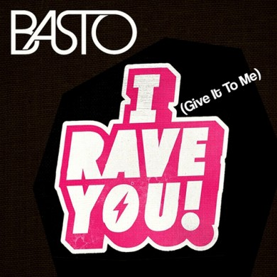 Carátula - Basto - I Rave You (Give It To Me)