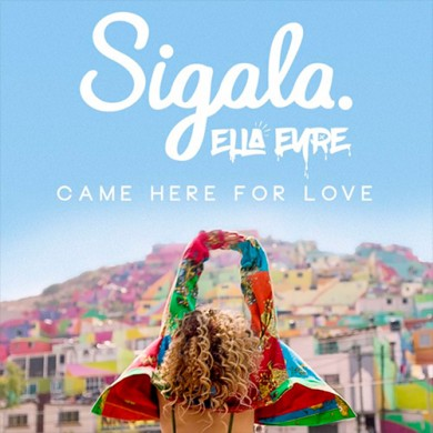 Carátula - Sigala feat. Ella Eyre - Came Here For Love