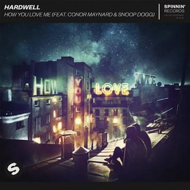 Carátula - Hardwell feat. Conor Maynard & Snoop Dogg - How You Love Me