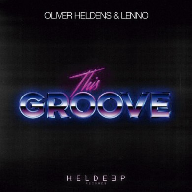 Carátula - Oliver Heldens & Lenno - This Groove