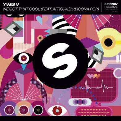 Carátula - Yves V feat. Afrojack & Icona Pop - We Got That Cool