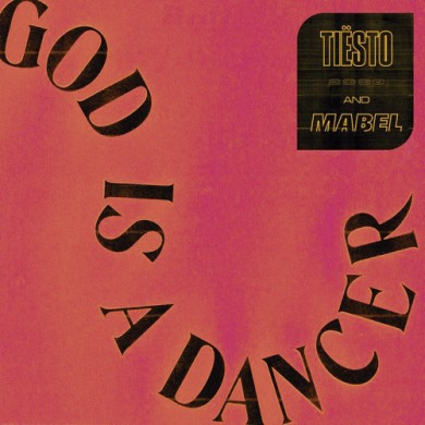 Carátula - Tiesto feat. Mabel - God Is A Dancer